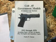 "Charles Clawson Colt .45 Government Models Second Edition ""Holy Grail� Copy"