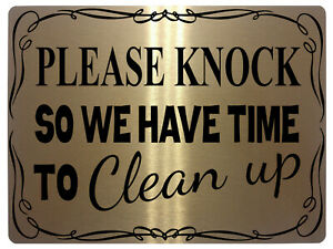 W492 PLEASE KNOCK SO WE HAVE TIME TO CLEAN UP Metal Aluminium Plaque Sign Door