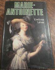 MARIE ANTOINETTE par Evelyne LEVER. Fayard en 1991 (biographie, histoire,18 eme)