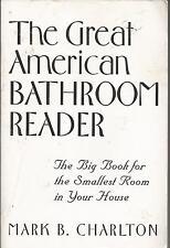 The Great American Bathroom Reader Mark B Charlton Paperback 1997