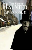 Haunted Liverpool 21, Paperback by Slemen, Tom, Like New Used, Free P&P in th...