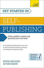 Get Started in Self-Publishing: Teach Yourself, Green, Tom, McCann, Kevin, Very