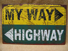My Way Highway Metal Tin Sign Decor Funny