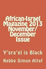 African-Israel Magazine 2013 November/December Issue : Y'sra'el Is Black by...