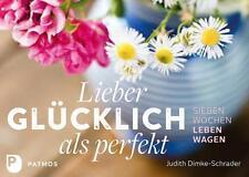 Lieber glücklich als perfekt von Judith Dimke-Schrader (Taschenbuch)