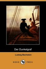 Der Dunkelgraf (Dodo Press). Bechstein, Ludwig 9781409922582 Free Shipping.#*=