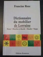 Dictionnaire du mobilier de Lorraine - Francine Roze