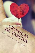 Cronicas de Tarciva : Só o Amor Tem a Chave Do Segredo... by Pedro Filipe...