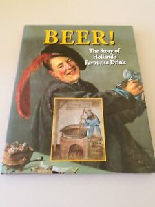 BEER THE STORY OF HOLLAND FAVOURITE DRINK