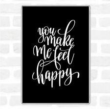 Black White You Make Me Feel Happy Quote Jumbo Fridge Magnet
