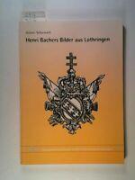 Henri Bachers Bilder aus Lothringen Scharwath, Günter, Günter Scharwath und Chri