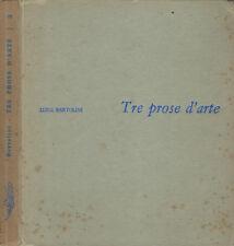 Tre prose d'arte. . Luigi Bartolini. S.D.. .