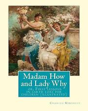 Madam How and Lady Why :or, First Lessons in Earth Lore for Children...
