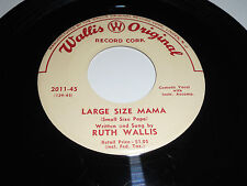 RUTH WALLIS NM Large Size Mama 45 If I Had Said Yes 2011 Original 7""