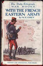 WITH THE FRENCH EASTERN ARMY - W. E. GREY  rare France World War One