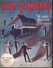 You Can't Get Away From It 1913 Bert Williams Smashing Hit Sheet Music