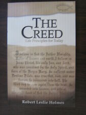 The Creed: Life Principles for Today, Robert L. Holmes like new
