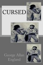 Cursed by George Allan England (2015, Paperback)