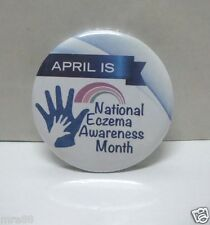 MRE * April is National Aczema Awareness Month Pin / Badge #7