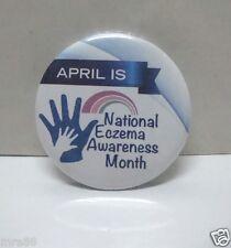 MRE * April is National Aczema Awareness Month Pin / Badge #7