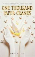 One Thousand Paper Cranes: The Story of Sadako and the Childrens Peace Statue b
