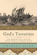 God's Terrorists: The Wahhabi Cult and the Hidden Roots of Modern Jihad Allen,