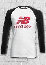 Need Beer BBQ Picnic Joke Gift Men Women Long Short Sleeve Baseball T Shirt 2240