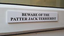 Patter Jack TERRIERIST Door / Gate Funny Dog Sign