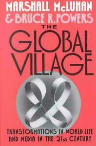 The Global Village: Transformations in World Life and Media in... LIKE NEW