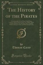 The History of the Pirates : Containing the Lives of Those Noted Pirate...