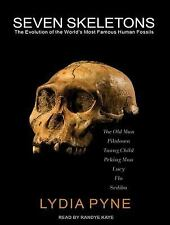 Seven Skeletons: The Evolution of the World's Most Famous Human Fossils by Pyne