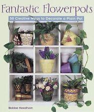 Fantastic Flowerpots: 50 Creative Ways to Decorate
