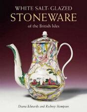 White Salt-Glazed Stoneware of the British Isles, Edwards, 1851494804, (Pottery)