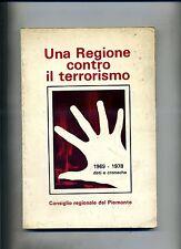 UNA REGIONE CONTRO IL TERRORISMO # Consiglio Regionale del Piemonte 1979