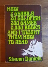 How 2 gerbils,20goldfish,200games, 2000books, and I taught them how to read 1971