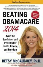 Beating Obamacare 2014: Avoid the Landmines and Protect Your Health, Income, an