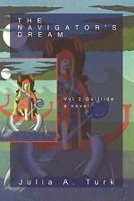NEW The Navigator's Dream: Volume 2: Gulftide a Novel by Julia A. Turk