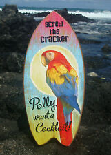 SCREW THE CRACKER POLLY WANT A COCKTAIL Beach Bar Parrot Surfboard Sign Decor