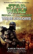 True Colors (Star Wars: Republic Commando, Book 3) by Karen Traviss