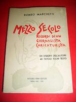 R. Marchetti - Mezzo Secolo ricordi giornalista caricaturista -  1^ ed. 1940