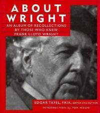 About Wright: An Album of Recollections by Those Who Knew Frank Lloyd -ExLibrary
