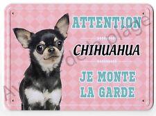 Pancarte métal Attention au chien - Je monte la garde - Chihuahua tricolore NEUF