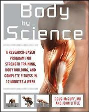 Body by Science: A Research Based Program to Get the Results You Want in 12 Minu