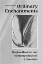Ordinary Enchantments: Magical Realism and the Remystification of Narrative, Far