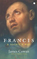 Francis: a Saint's Way by James Cowan (Paperback, 2002)