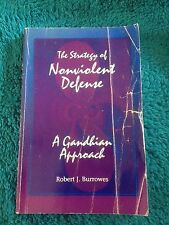 ROBERT J. BURROWS. THE STRATEGY OF NONVIOLENT DEFENCE. GANDHIAN. 0791425886