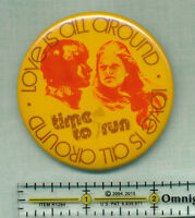 Love Is All Around Time To Run 1970's movie promo pinback button
