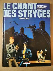 LE CHANT DES STRYGES n°3 ,  emprises ,  ( Corbeyran/Guérineau ,é.o aout 1999 )