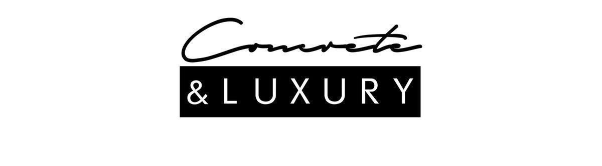 Concrete & Luxury