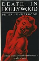 Death In Hollywood: The Lives, Loves and Deaths ... by Underwood, Peter Hardback
